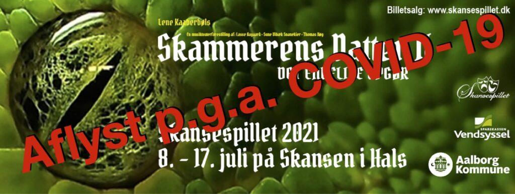 Skansespillet 2021 - aflyst p.g.a. COVID-19 - Skammerens Datter 2